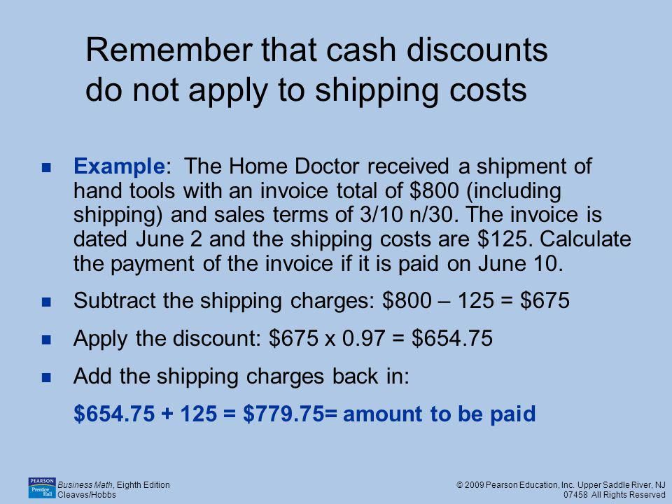 Remember that cash discounts do not apply to shipping costs