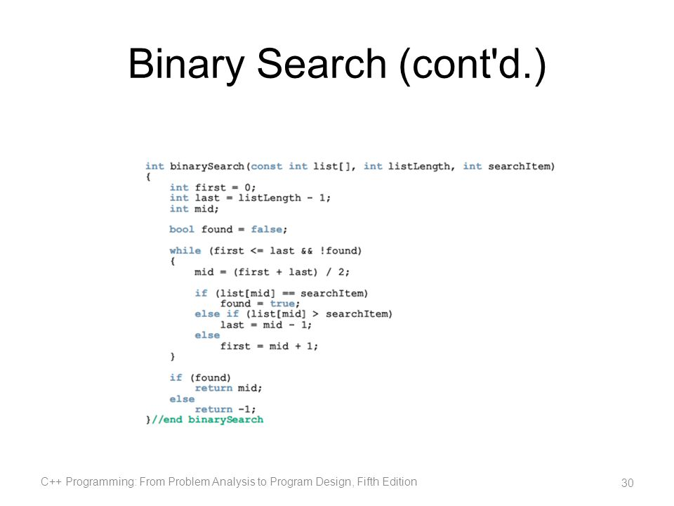 Binary Search (cont d.) C++ Programming: From Problem Analysis to Program Design, Fifth Edition