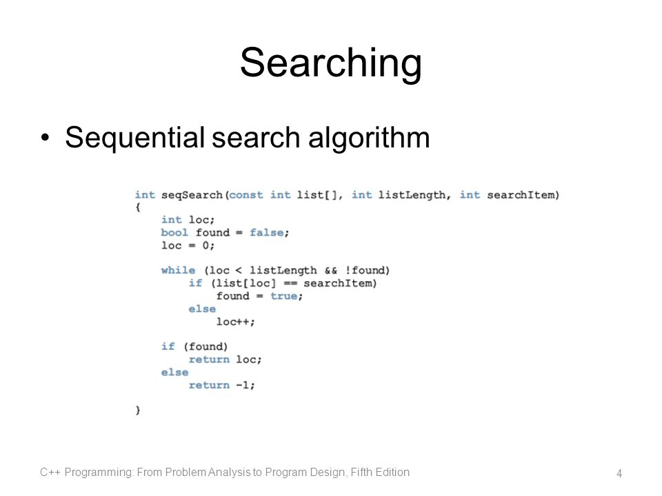 Searching Sequential search algorithm