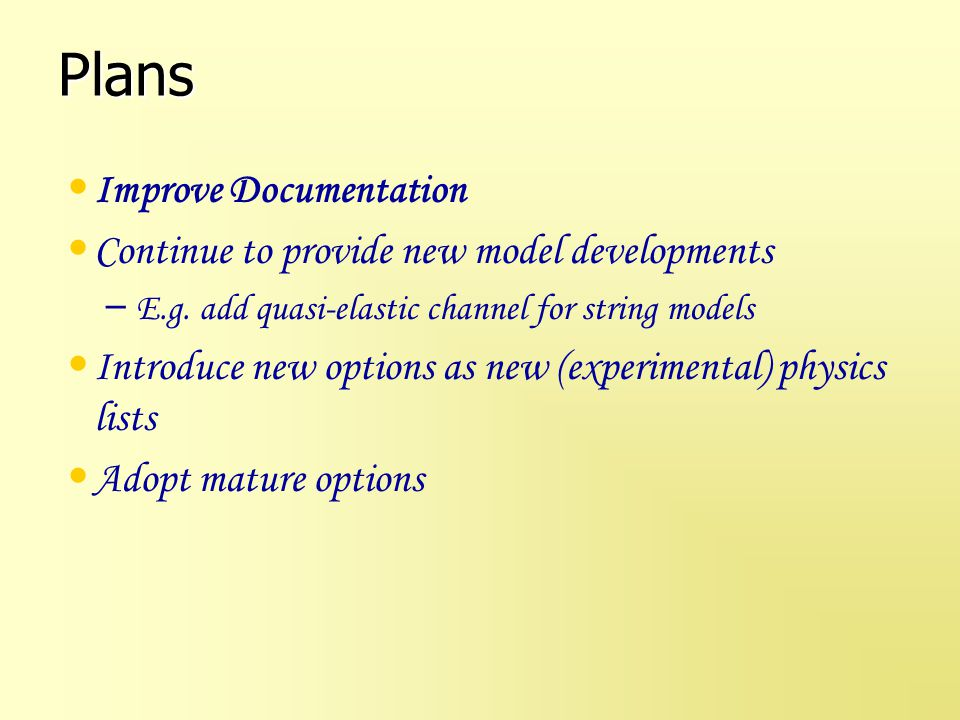 Plans Improve Documentation Continue to provide new model developments