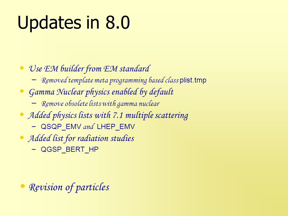 Updates in 8.0 Revision of particles Use EM builder from EM standard