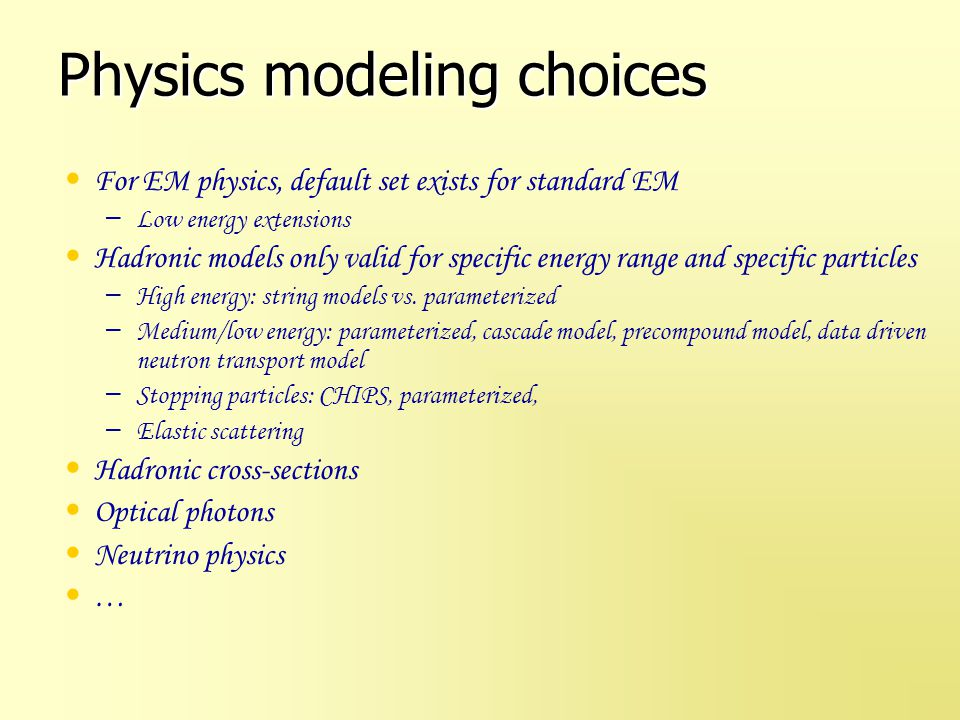 Physics modeling choices