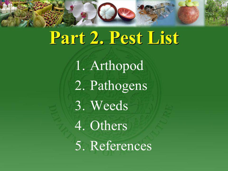 Part 2. Pest List Arthopod Pathogens Weeds Others References