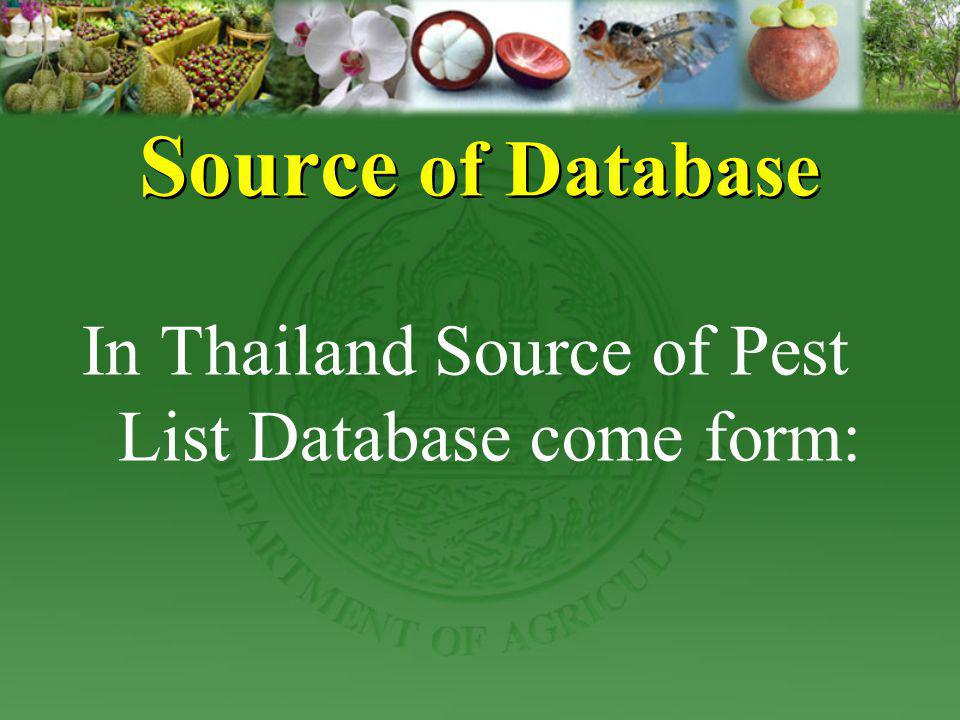 Source of Database In Thailand Source of Pest List Database come form: