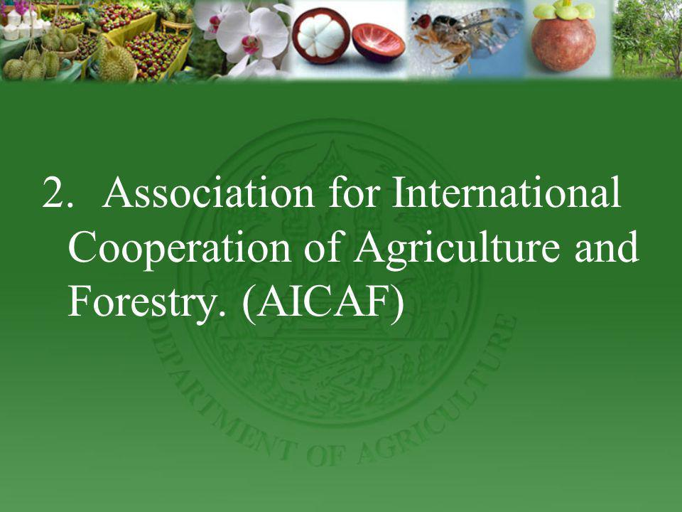 2. Association for International Cooperation of Agriculture and Forestry. (AICAF)