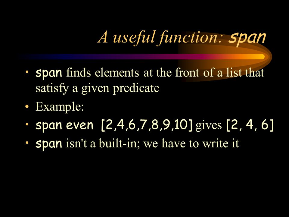 A useful function: span
