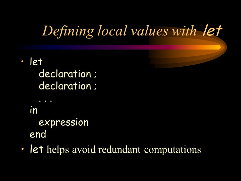 Defining local values with let