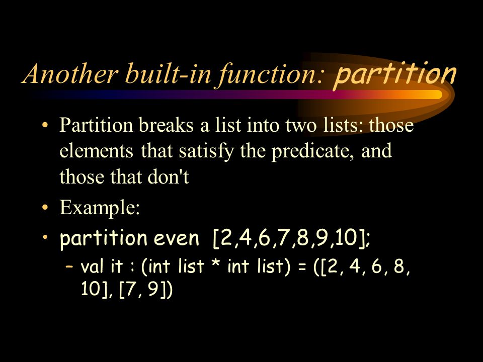 Another built-in function: partition