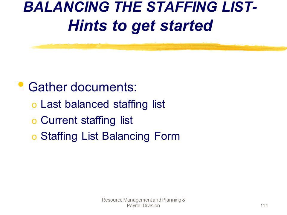 BALANCING THE STAFFING LIST- Hints to get started