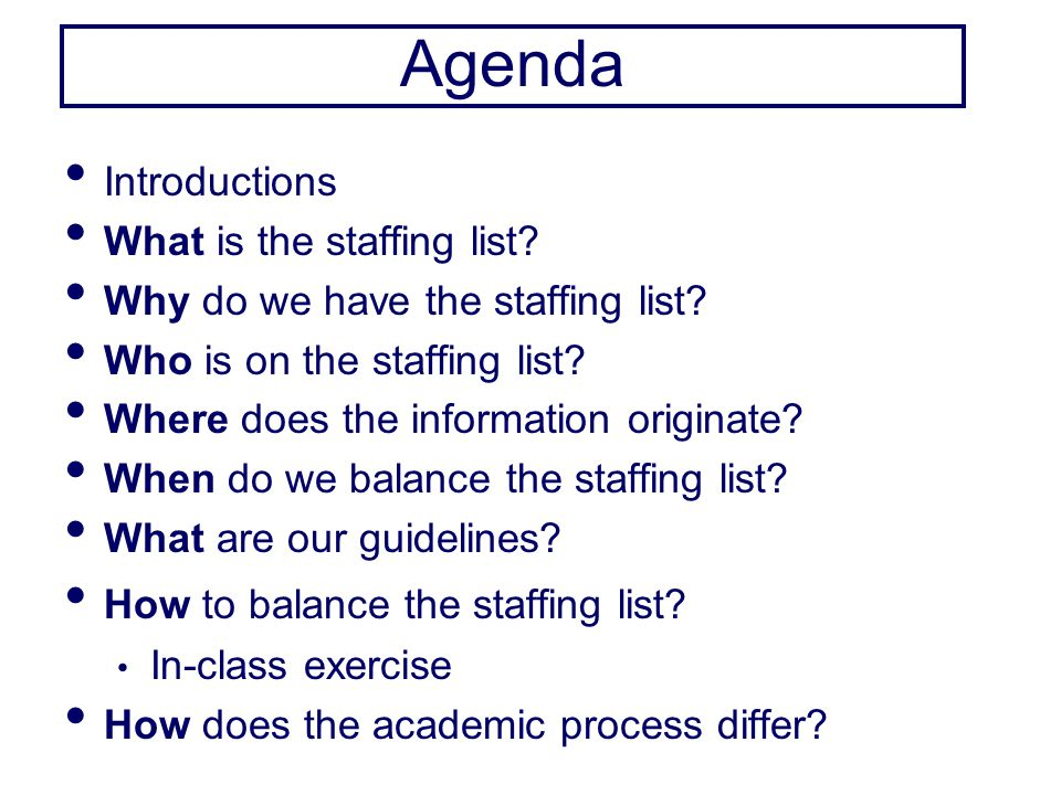 Agenda Introductions What is the staffing list