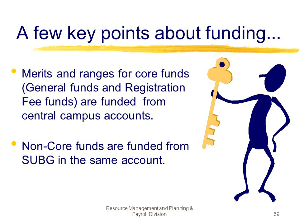 A few key points about funding...