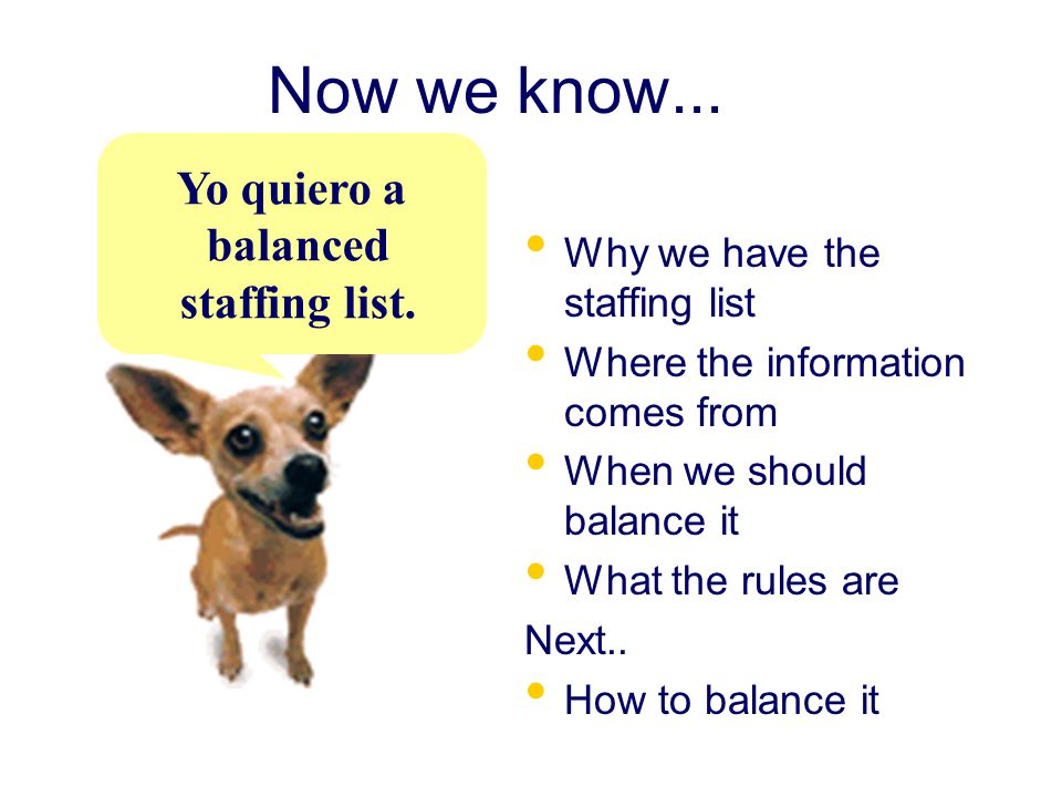 Now we know... Yo quiero a balanced staffing list.
