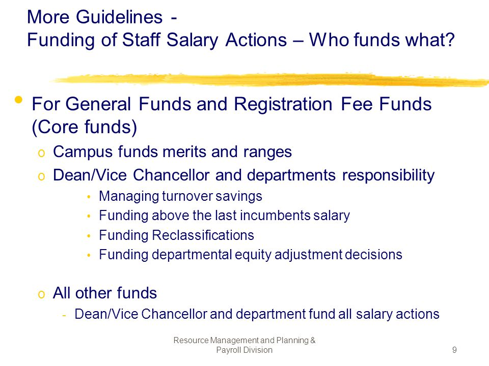 More Guidelines - Funding of Staff Salary Actions – Who funds what