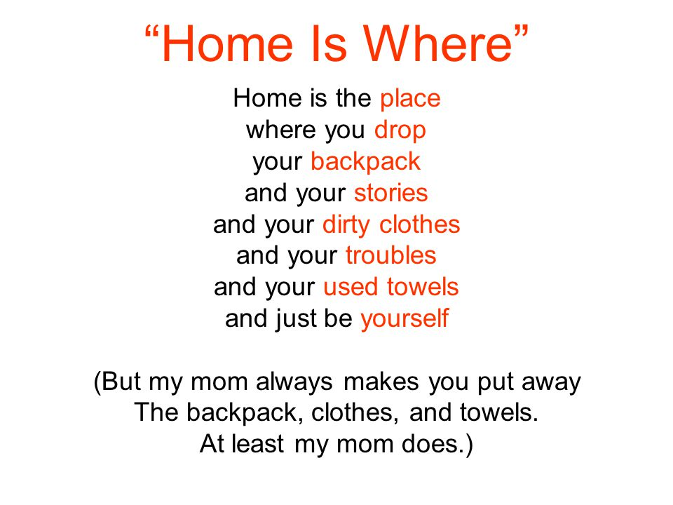 Home Is Where Home is the place where you drop your backpack
