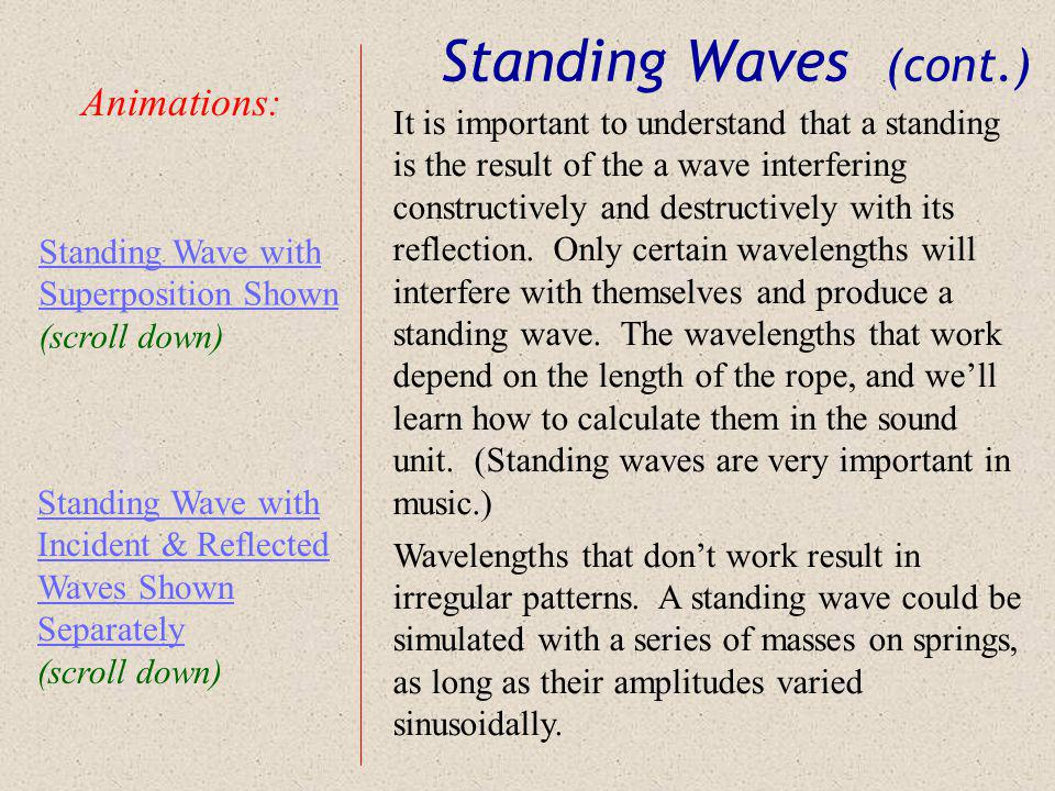 Standing Waves (cont.) Animations: