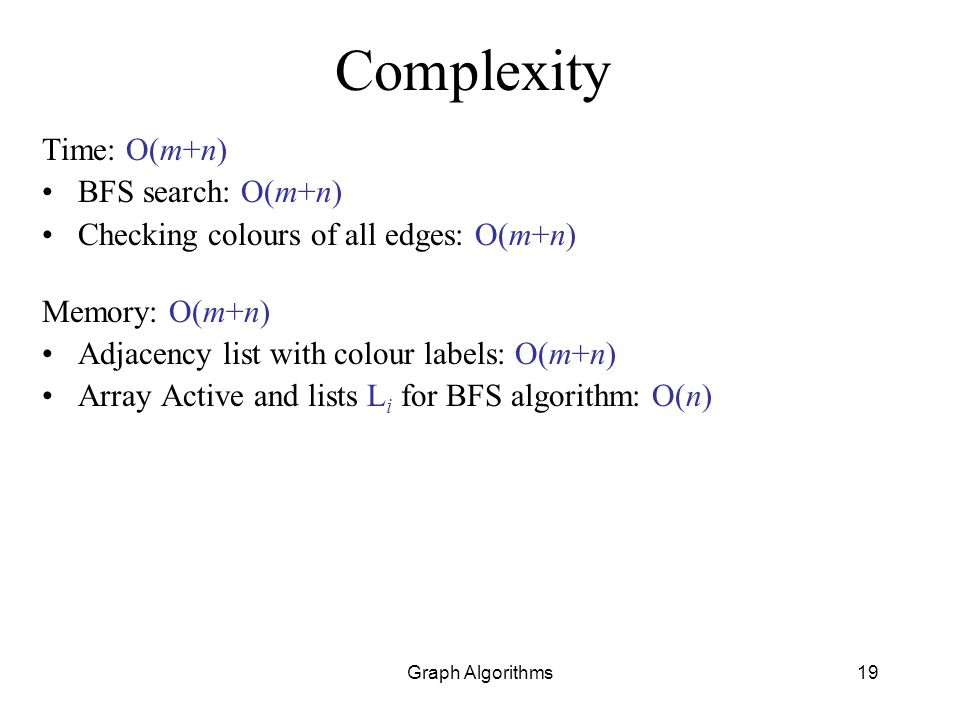 Complexity Time: O(m+n) BFS search: O(m+n)