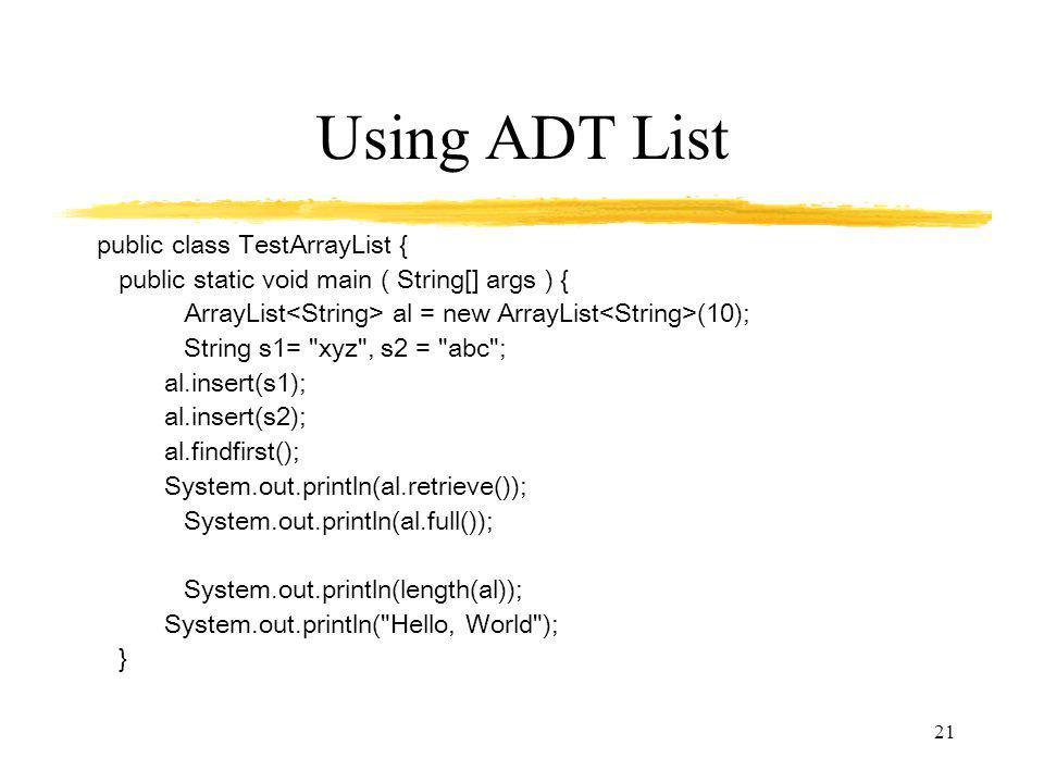 Using ADT List public class TestArrayList {