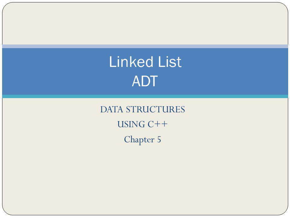 DATA STRUCTURES USING C++ Chapter 5