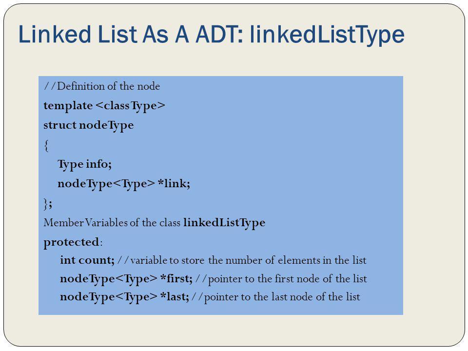Linked List As A ADT: linkedListType
