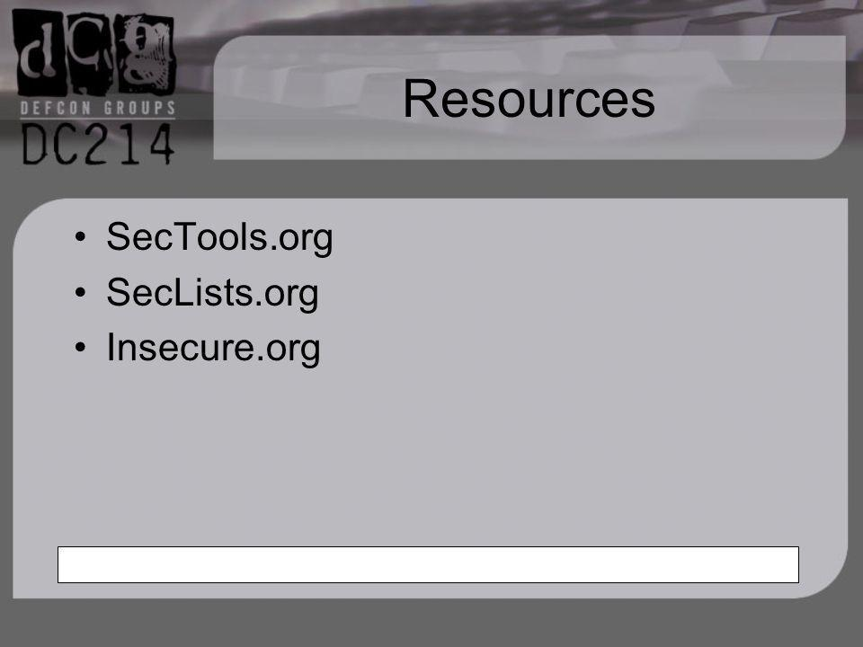 Resources SecTools.org SecLists.org Insecure.org