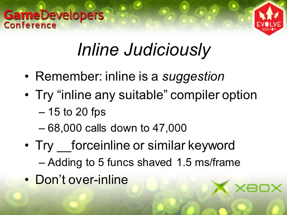 Inline Judiciously Remember: inline is a suggestion