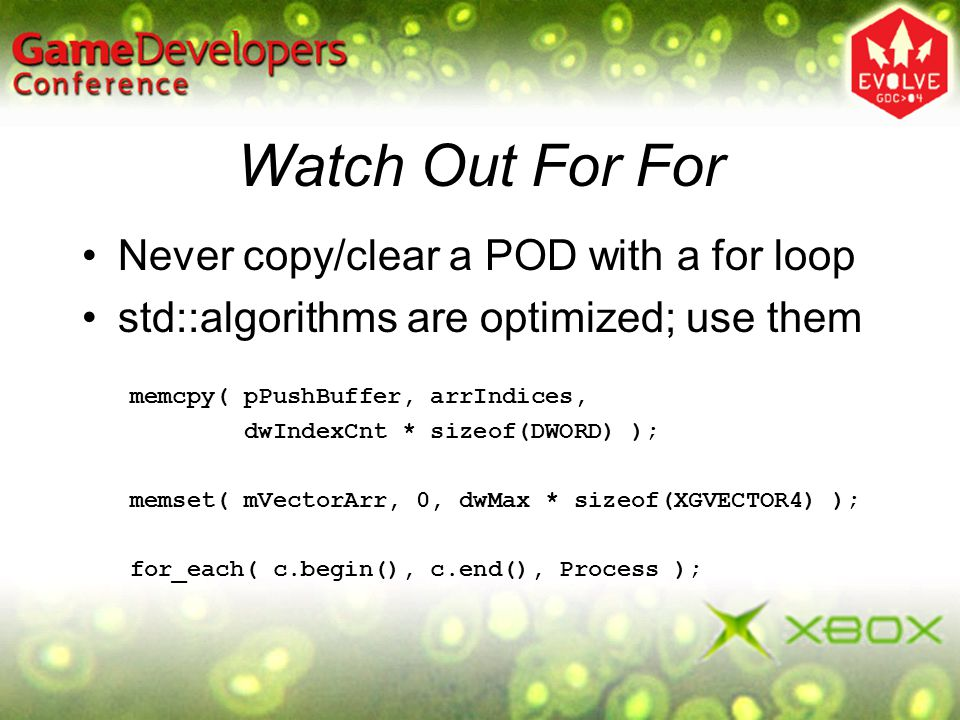 Watch Out For For Never copy/clear a POD with a for loop