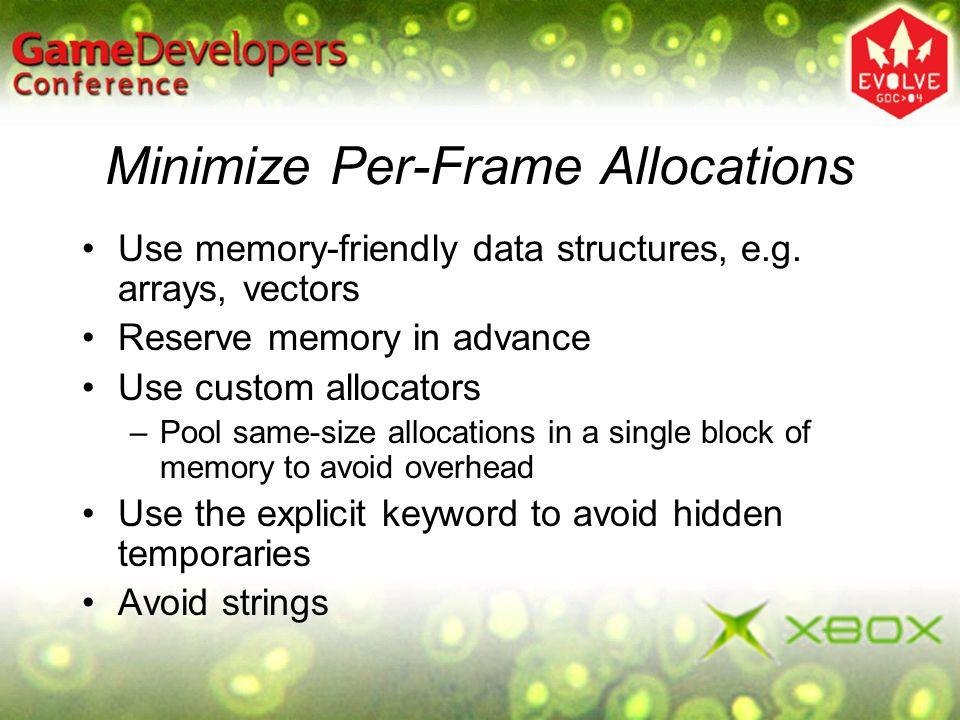 Minimize Per-Frame Allocations