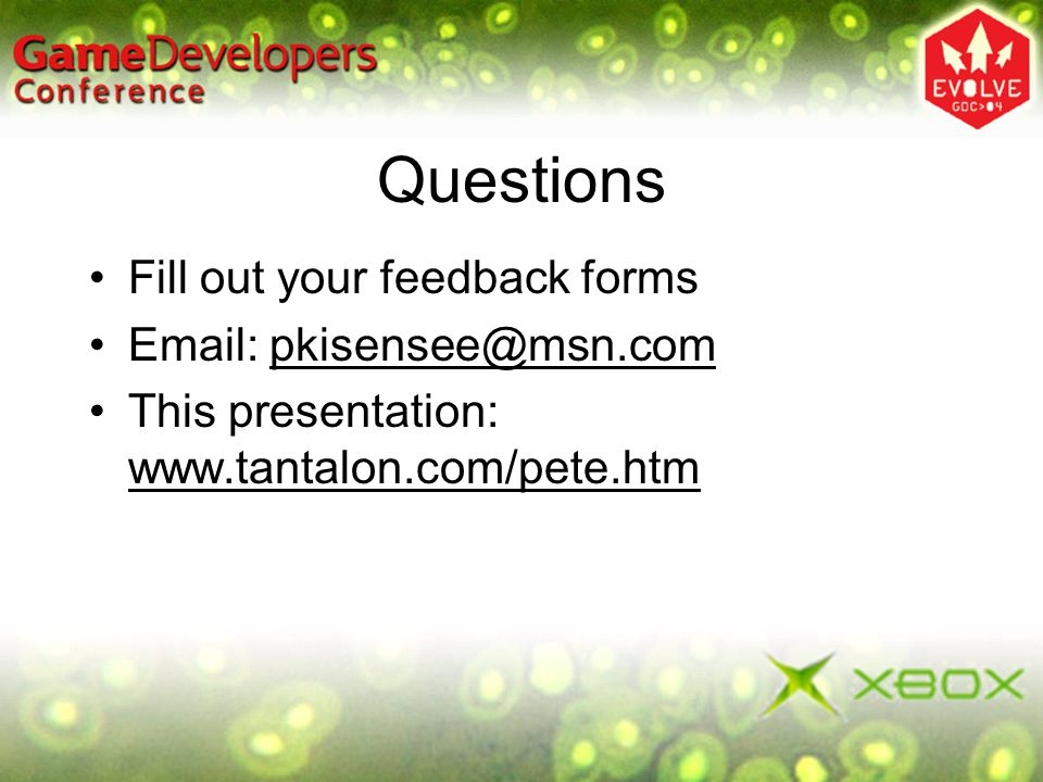 Questions Fill out your feedback forms