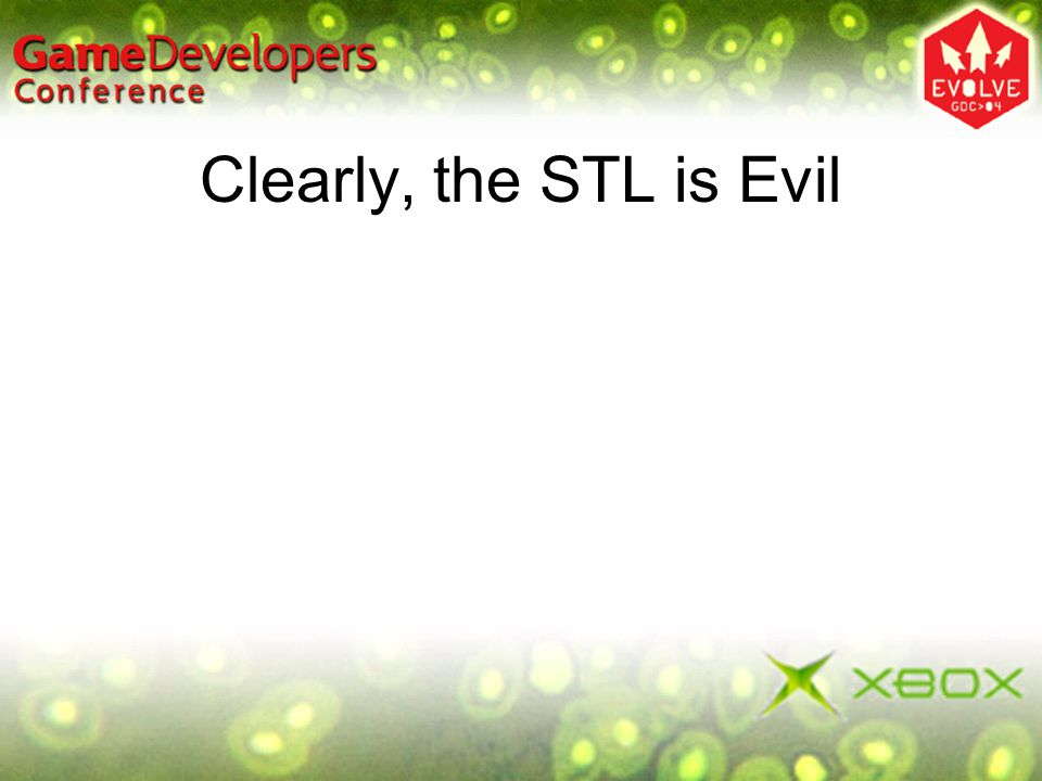Clearly, the STL is Evil