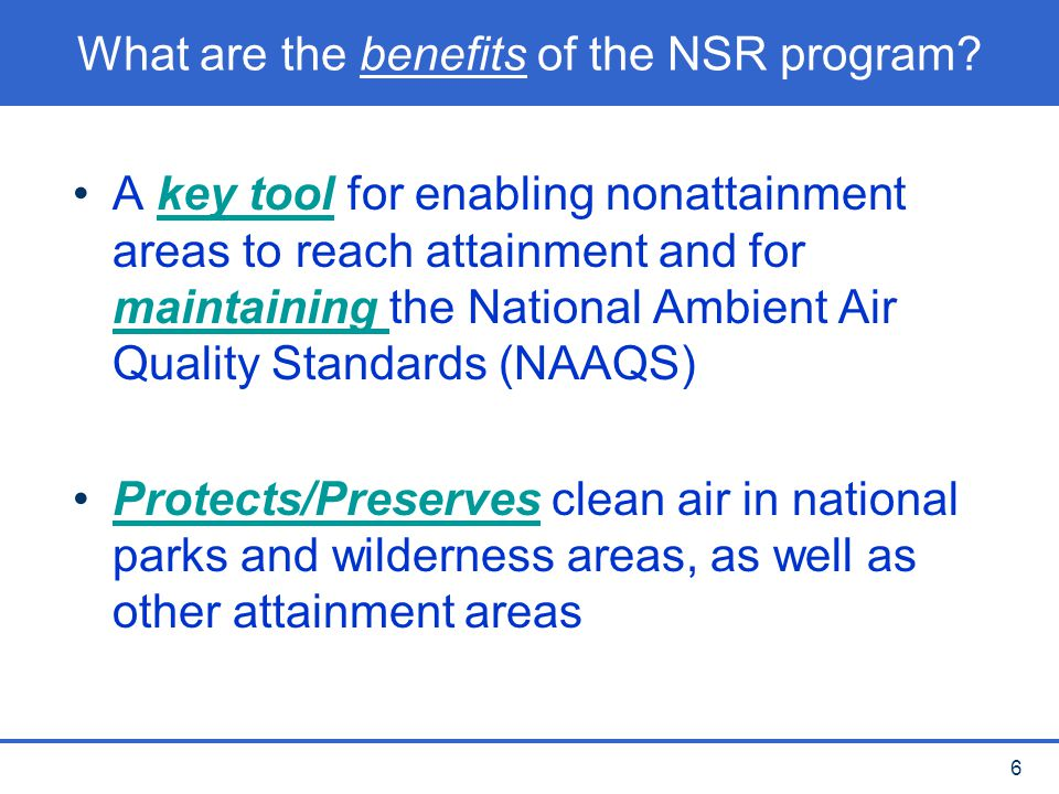 What are the benefits of the NSR program