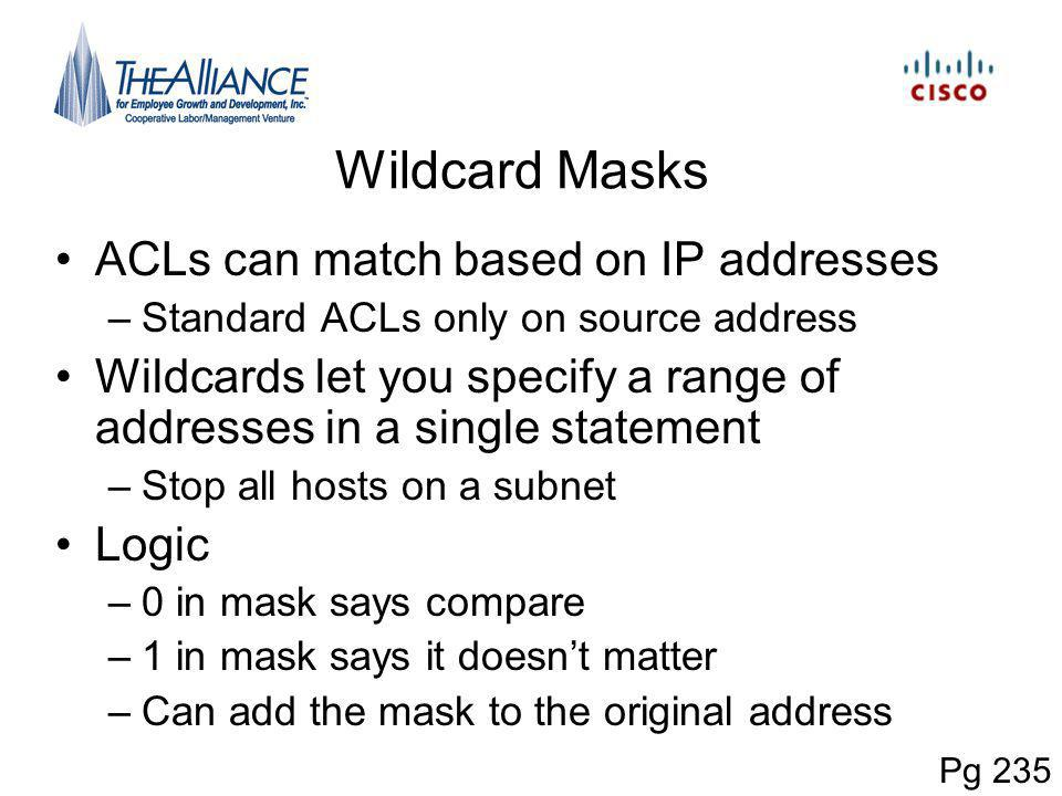 Wildcard Masks ACLs can match based on IP addresses