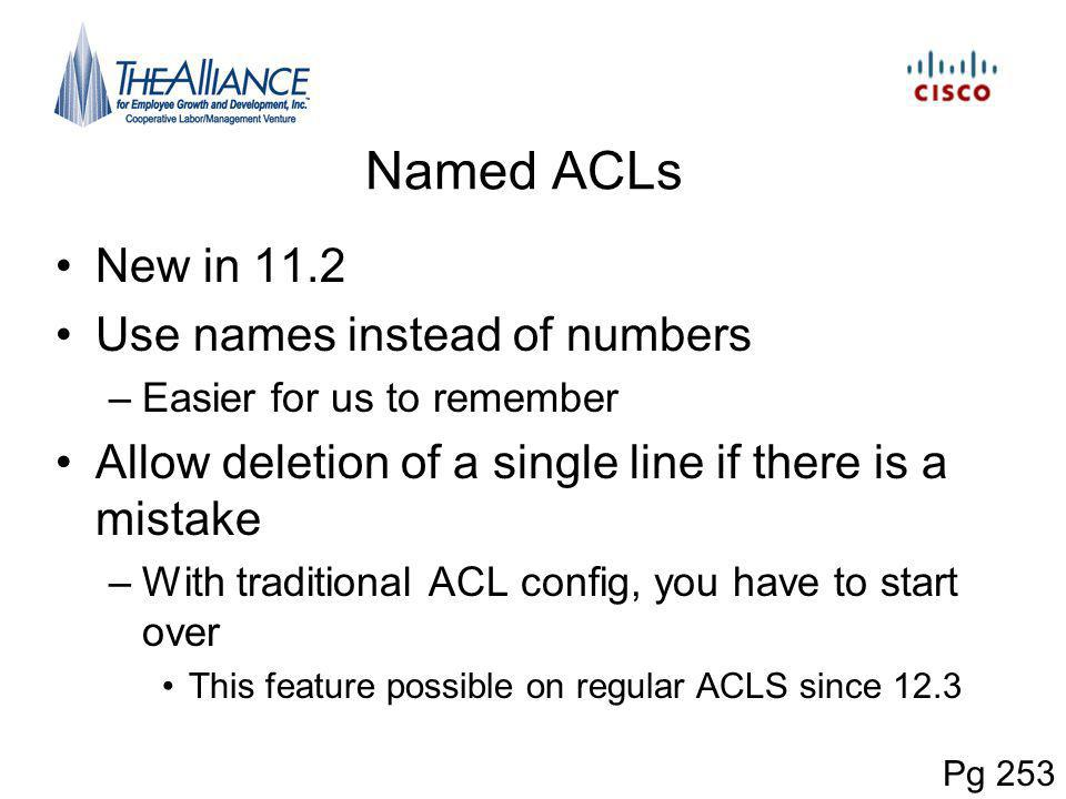 Named ACLs New in 11.2 Use names instead of numbers