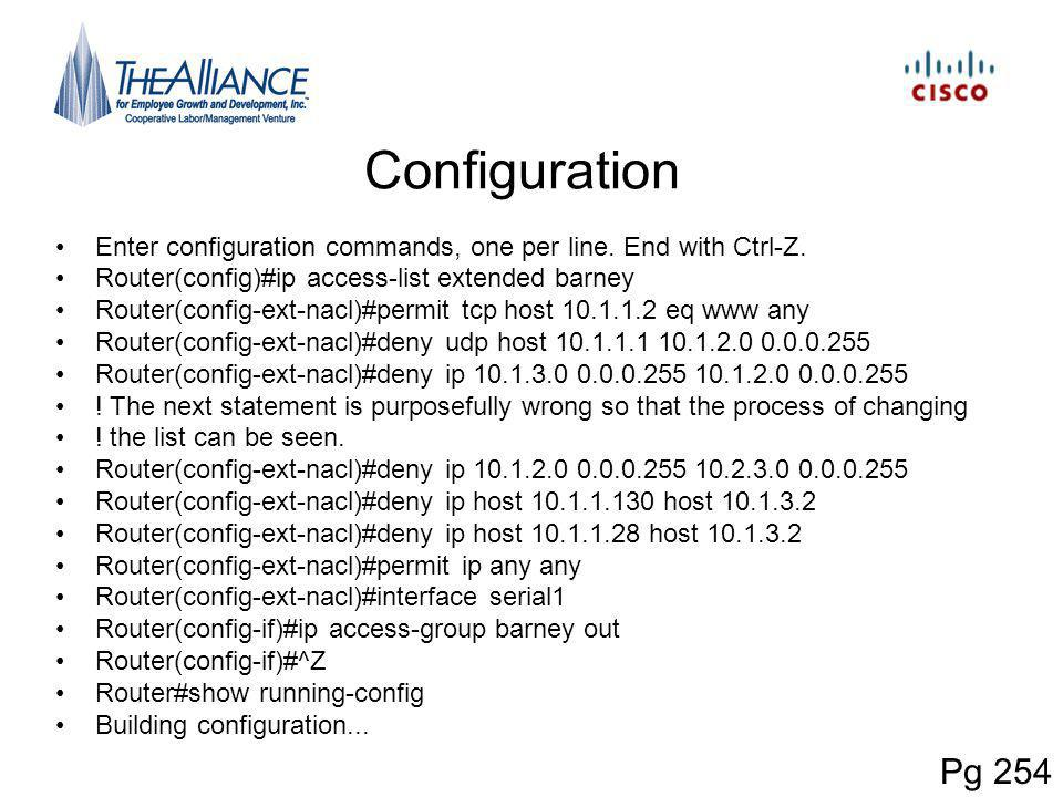 Configuration Enter configuration commands, one per line. End with Ctrl-Z. Router(config)#ip access-list extended barney.