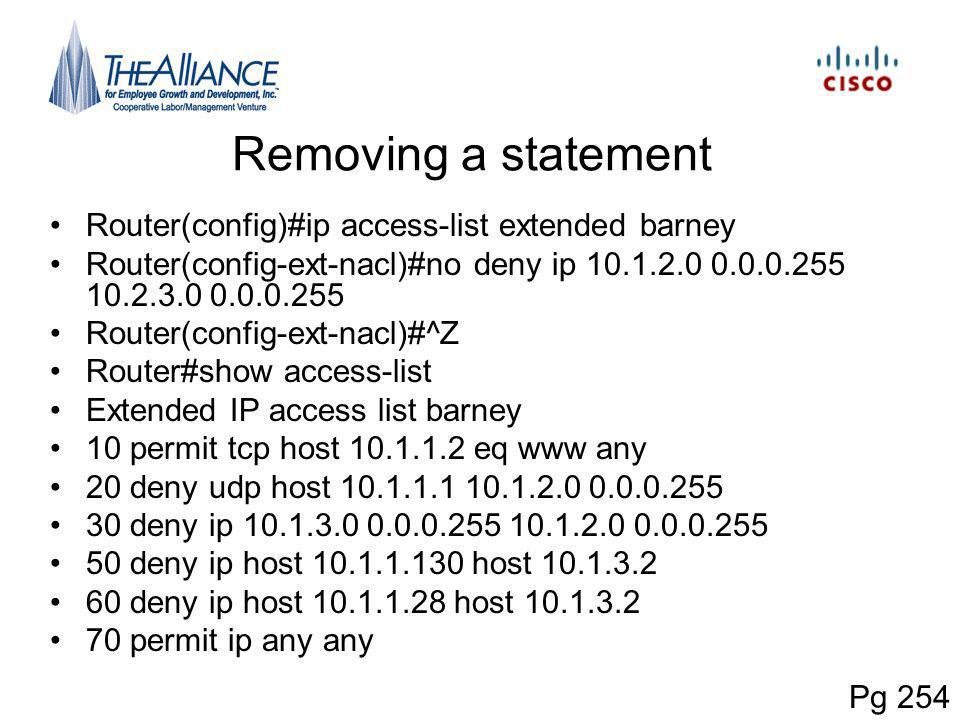 Removing a statement Router(config)#ip access-list extended barney