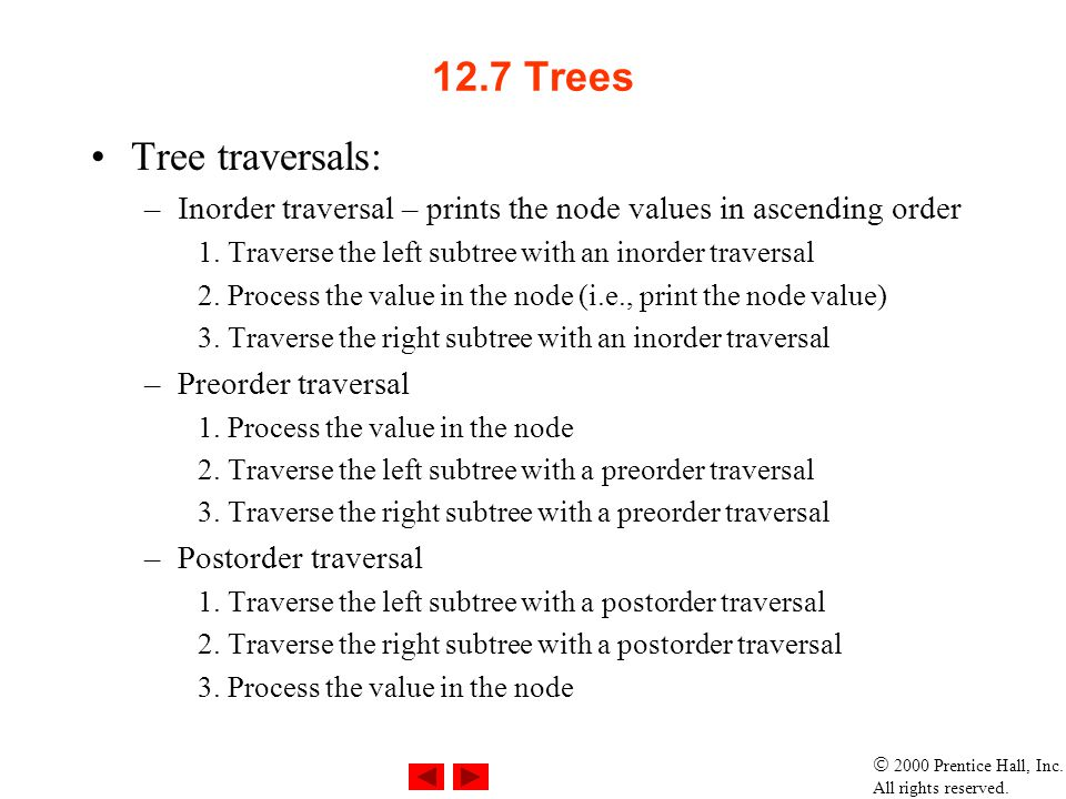 12.7 Trees Tree traversals: