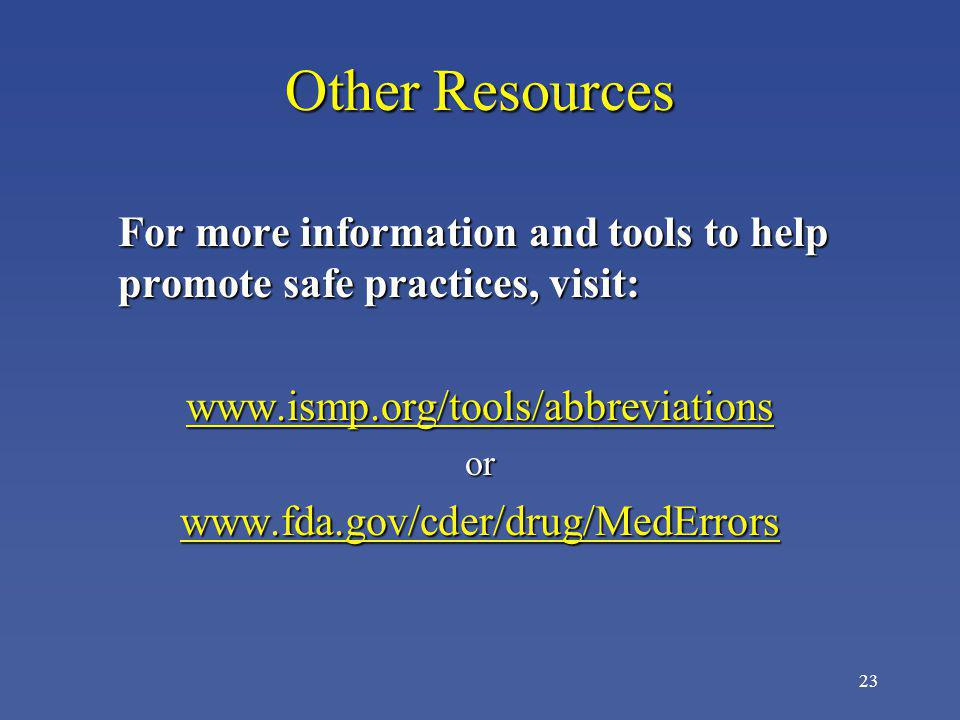 Other Resources www.ismp.org/tools/abbreviations