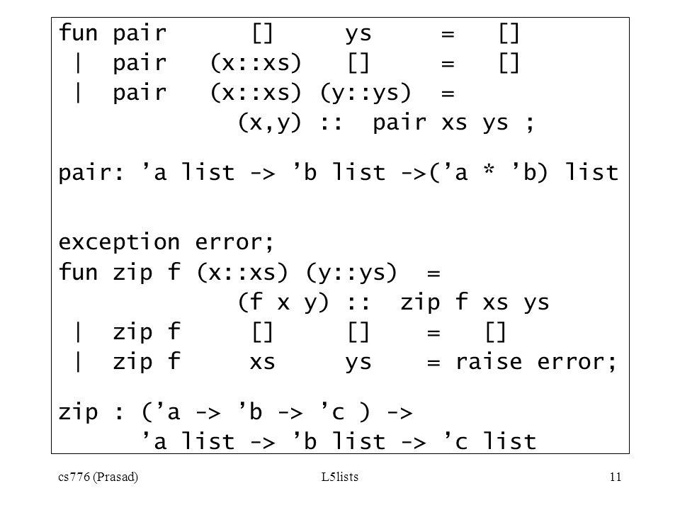 | pair (x::xs) (y::ys) = (x,y) :: pair xs ys ;