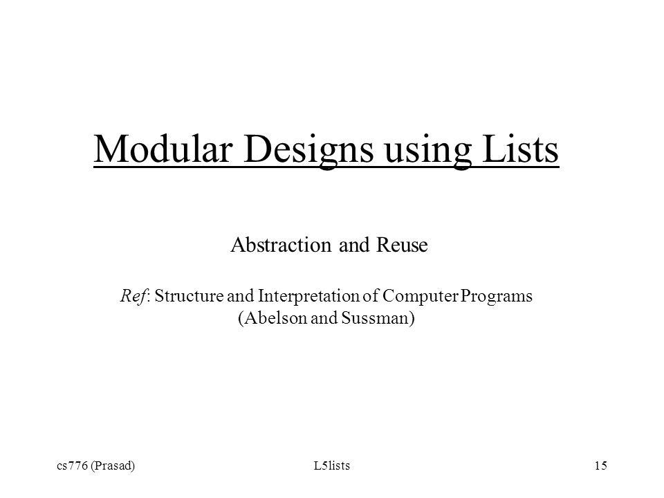 Modular Designs using Lists