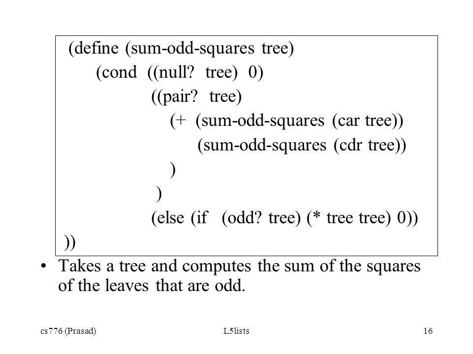 (define (sum-odd-squares tree) (cond ((null tree) 0) ((pair tree)