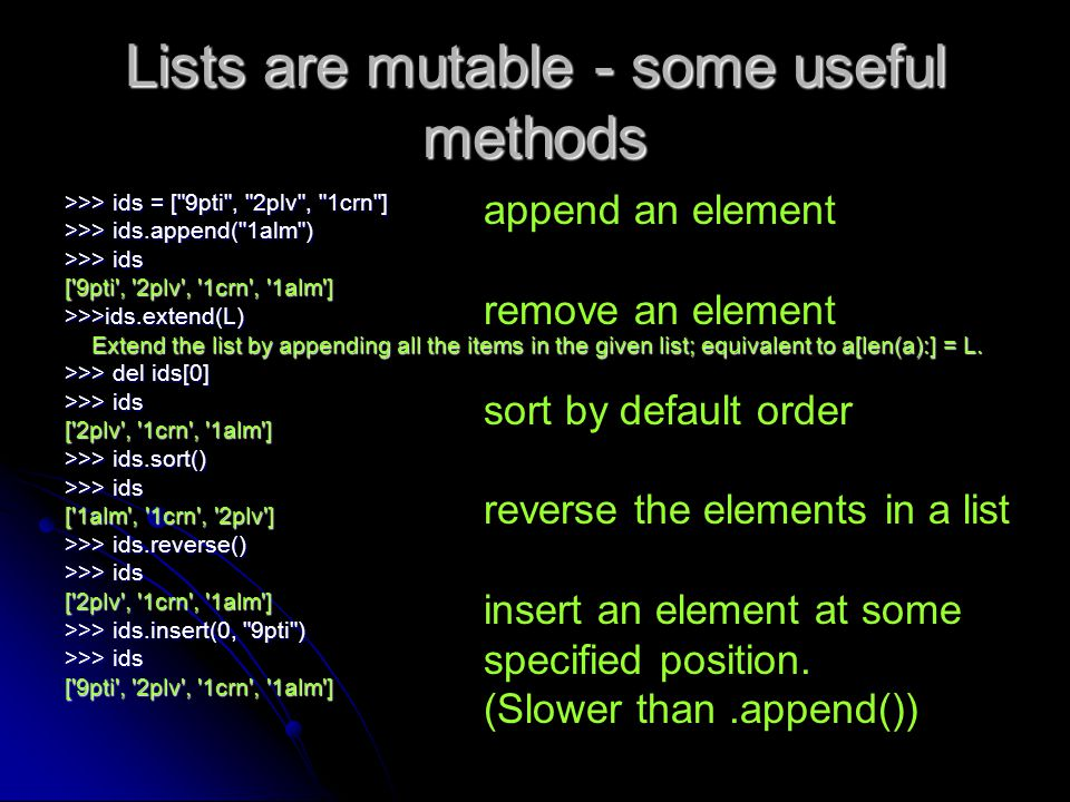 Lists are mutable - some useful methods