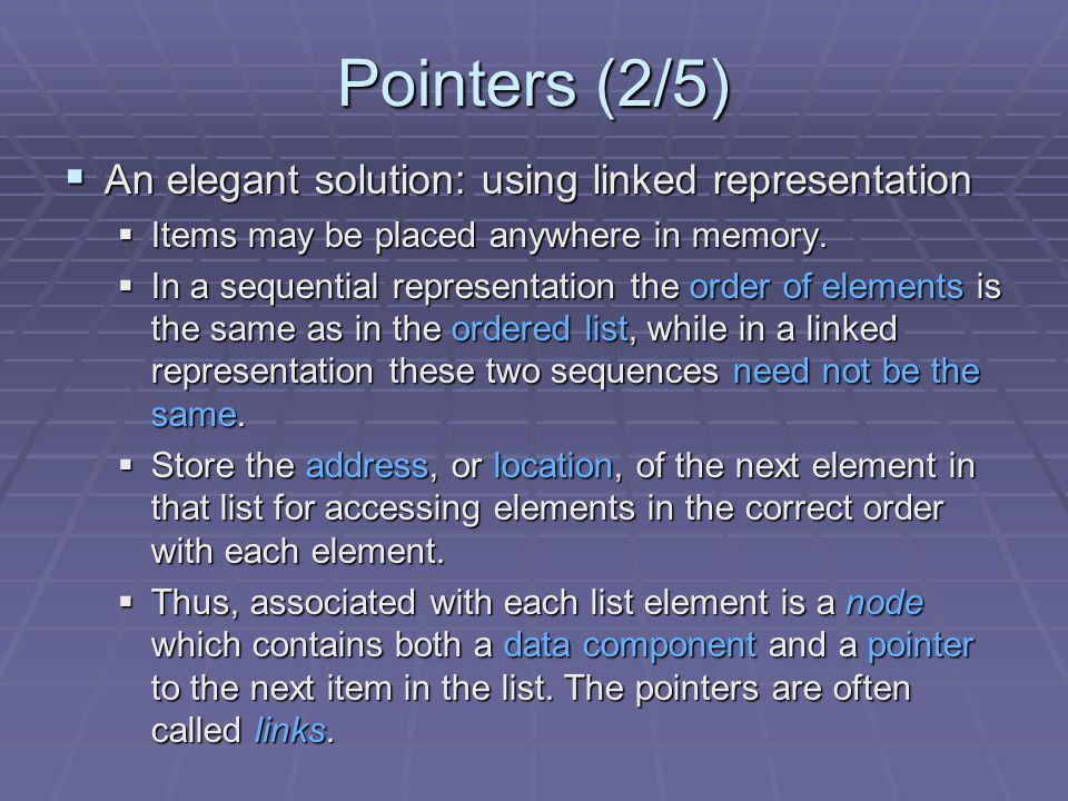 Pointers (2/5) An elegant solution: using linked representation