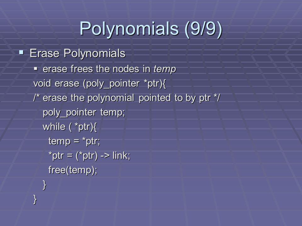 Polynomials (9/9) Erase Polynomials erase frees the nodes in temp
