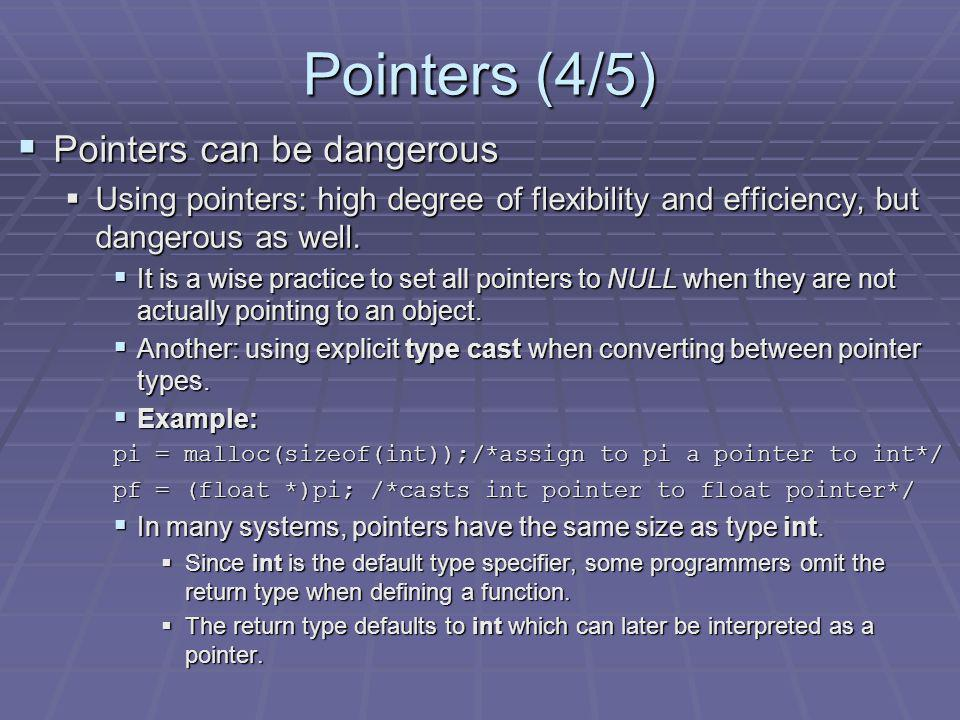 Pointers (4/5) Pointers can be dangerous