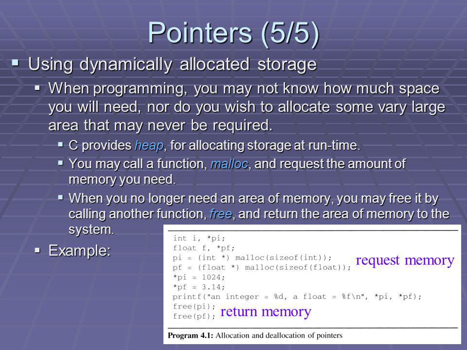 Pointers (5/5) Using dynamically allocated storage