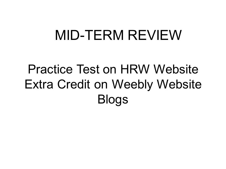 MID-TERM REVIEW Practice Test on HRW Website