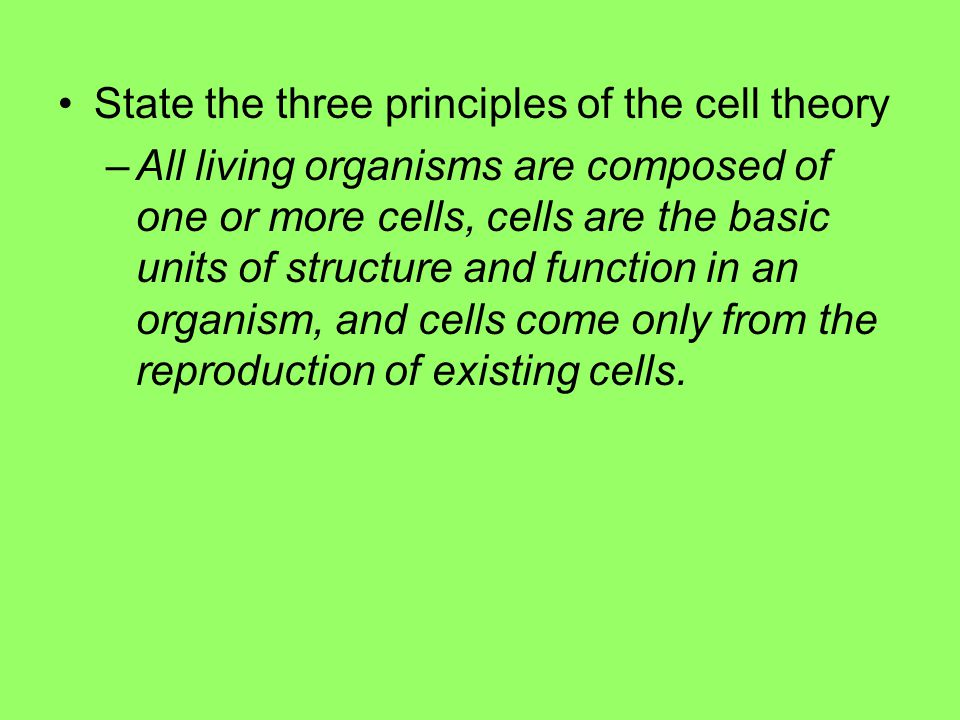 State the three principles of the cell theory