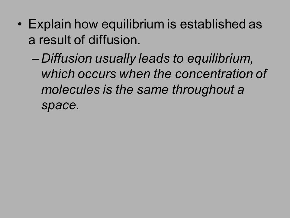 Explain how equilibrium is established as a result of diffusion.