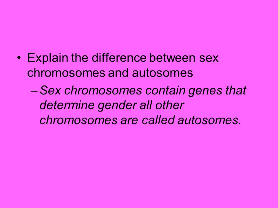 Explain the difference between sex chromosomes and autosomes
