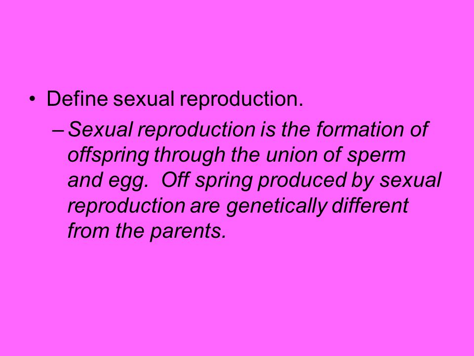Define sexual reproduction.