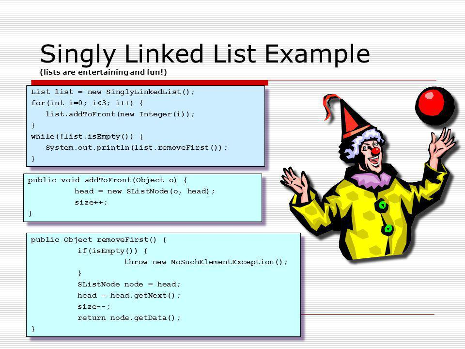Singly Linked List Example (lists are entertaining and fun!)